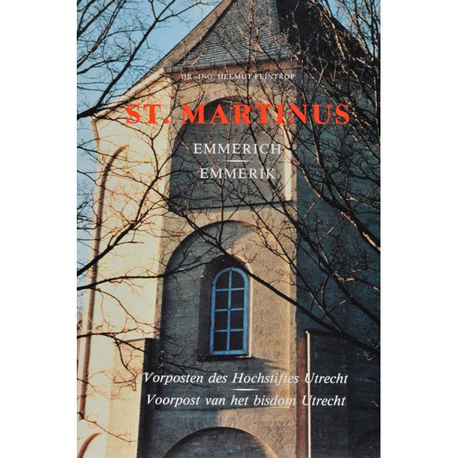 Die Martinikirche zu Emmerich Ein Vorposten des Hochstiftes Utrecht