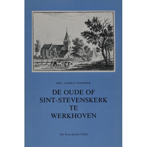 De oude of Sint-Stevenskerk te Werkhoven