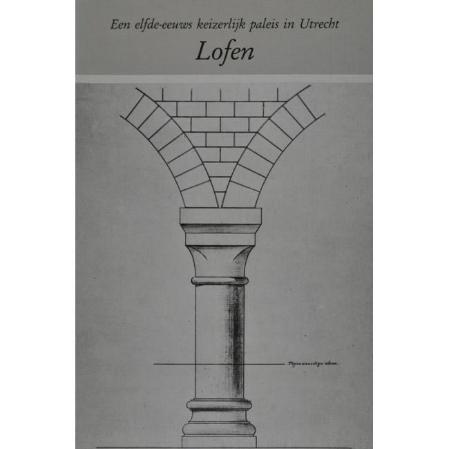 Lofen - Een elfde-eeuws keizerlijk paleis in Utrecht