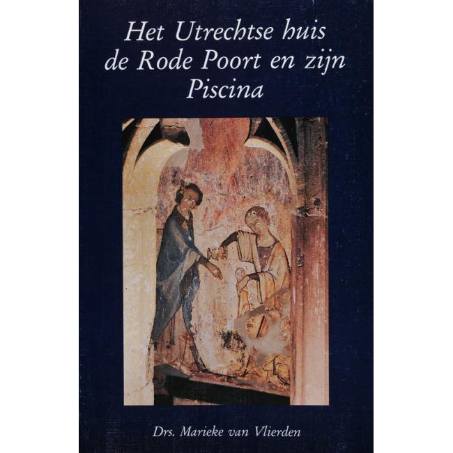 Het Utrechtse huis de Rode Poort en zijn Piscina